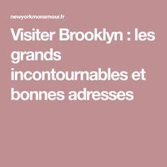 Visiter Brooklyn : les grands incontournables et bonnes adresses