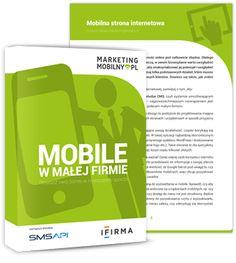 """""""Mobile w małej firmie"""" - poradnik wprowadzający do świata technologii i marketingu mobilnego. Przeczytaj naszego e-booka i dowiedz się:  Dlaczego warto mieć mobilną stronę internetową? Jak korzystać z aplikacji i mediów społecznościowych? Co daje mobilna księgowość w małym przedsiębiorstwie? Jak wykorzystać e-mail marketing i komunikację SMS do promocji swojej firmy? #mobile #marketing #ebook #msp #biznes #firma #poradnik Materiał przygotowany przy współpracy z smsapi.pl i ifirma.pl"""