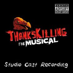 Thankskilling the Musical Horror Music, Parental Advisory, Scream, Musicals, It Cast, Parenting, Day, Movies, Movie Posters