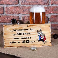 Witziges Holzschild Investier in Alkohol, wo sonst gibt es 40%? #witzig #Schild #Sprüche