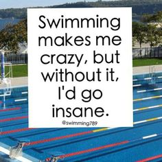 #True #withoutitiwouldgoinsane #crazy #swimmerforlife