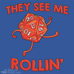 They See Me Rollin T-Shirt #TeeCraze #RPG