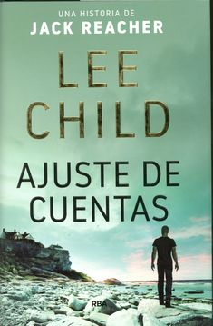 Child, Lee. Ajuste de cuentas. Barcelona : RBA, 2019 Bad Luck And Trouble, Jack Reacher, I Love Reading, The Hard Way, Free Ebooks, Novels, Barcelona, My Love, Children