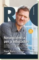 Neurociència per a educadors / David Bueno i Torrens.  Rosa Sensat, 2017