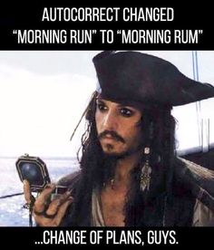 11 - Johnny Depp as Captain Jack Sparrow on the way it feels when your autocorrect changes Morning Run to Morning Rum. Memes Humor, Dc Memes, Funny Memes, Gym Humor, Johny Depp, Captain Jack Sparrow, Jack Sparrow Funny, Jack Sparrow Quotes, Morning Running
