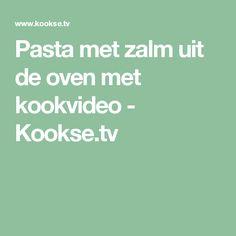 Pasta met zalm uit de oven met kookvideo - Kookse.tv