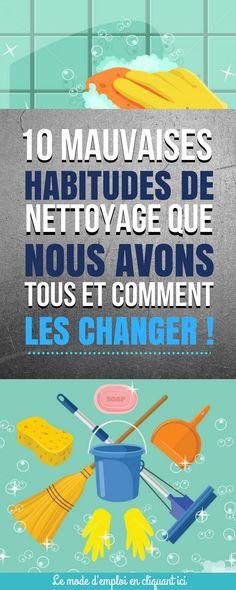 Je me suis dit que cet article pourrait être utile pour changer les mauvaises habitudes que nous avons tous vis-à-vis du nettoyage.