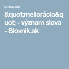 """""""meliorácia"""" - význam slova - Slovnik.sk"""