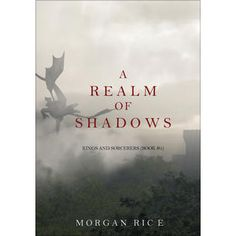 A Realm of Shadows (Kings and Sorcerers--Book 5) by Morgan Rice