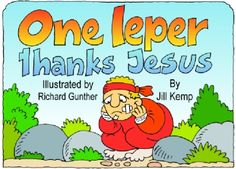 Jesus heals ten lepers. Luke 17:11-19 Great bible story for a Thanksgiving Lesson!