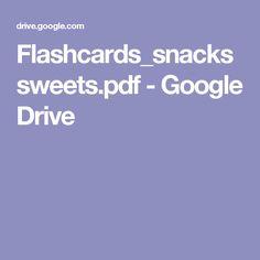 Flashcards_snacks sweets.pdf - Google Drive