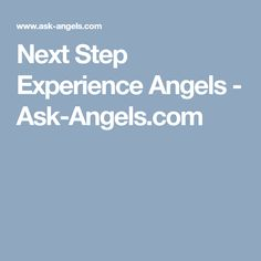 Next Step Experience Angels - Ask-Angels.com