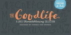 The Goodlife type family is a lovely handlettering collection designed by Hannes von Döhren.