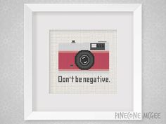 DON'T BE NEGATIVE counted cross stitch pattern by PineconeMcGee