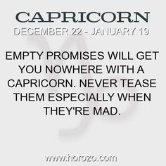 Fact about Capricorn: Empty promises will get you nowhere with a Capricorn.... #capricorn, #capricornfact, #zodiac. More info here: https://www.horozo.com/blog/empty-promises-will-get-you-nowhere-with-a-capricorn/ Astrology dating site: https://www.horozo.com