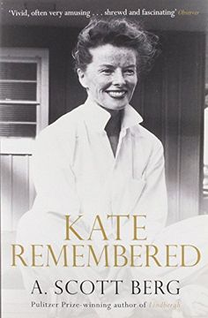 From 6.05 Kate Remembered: Written By A. Scott Berg 2013 Edition Publisher: Simon & Schuster Ltd [paperback]