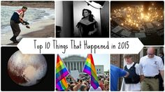 Top 10 Things That Happened in 2015