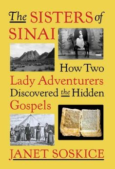 The Sisters of Sinai: How Two Lady Adventurers Discovered the Hidden Gospels by Janet Soskice by Janet Soskice http://www.amazon.com/dp/B0087XBHRM/ref=cm_sw_r_pi_dp_TalLtb1KT10HPN2W