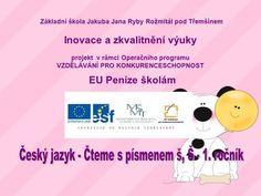 Základní škola Jakuba Jana Ryby Rožmitál pod Třemšínem Inovace a zkvalitnění výuky projekt v rámci Operačního programu VZDĚLÁVÁNÍ PRO KONKURENCESCHOPNOST.
