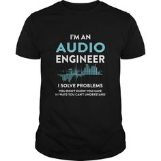 Audio Engineer - Im An Audio Engineer I Solve Problems T-shirt  Guys Tee Hoodie Ladies Tee Dingo Engineer Pull-on 10 Structural Engineer Pullman Wa Engineer Reach Up And Pull The Whistle Frye Wayde Engineer Pull On Boots