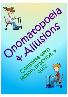 This all inclusive lesson plan/worksheet provides detailed instruction on onomatopoeia and allusions.  It includes: -Do Now/Bellringer -Guided Notes (Onomatopoeia)  -Guided Practice (Onomatopoeia)  -Independent Practice (Onomatopoeia)  -Guided Notes (Allusion) -Guided/Independent Practice (Allusions) -Quiz (Onomatopoeia and Allusions)  -Answer Key included