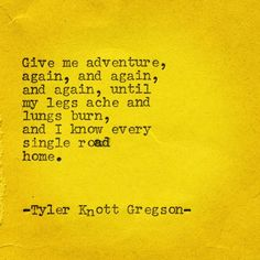 Typewriter Series by Tyler Knott Gregson Most Beautiful Words, Pretty Words, Love Words, Poem Quotes, Words Quotes, Sayings, Poems, Wanderlust Quotes, Travel Quotes