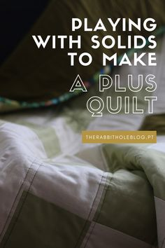 How to play with solids to make a masculin quilt with a crossed pattern / plus pattren. Amy Butler, Plus Quilt, Quilt Top, Cross Quilt, Rabbit Hole, Quilting Projects, Quilts, Play, Pattern