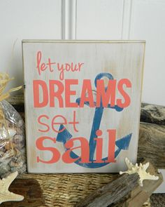 "Dreams Set Sail - Beach Quote Hand Painted Wood Sign...why don't they say ""let your dreams take anchor in your heart"""