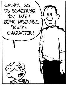 "Calvin and Hobbes (DA) - ""Calvin, go do something you hate! Being miserable builds character!"""