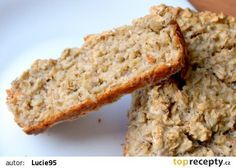 Chléb z ovesných vloček recept - TopRecepty.cz Bread Baking, Crackers, Banana Bread, Clean Eating, Good Food, Food And Drink, Menu, Sweets, Healthy Recipes