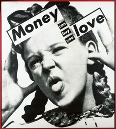 """Lc 7,36-8,3 """"Perché ha molto amato"""" - Barbara Kruger, Senza titolo, (Money can buy you love) I soldi possono comprare l'amore. 1985, collage, 19,5 X 17,5 cm"""