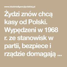 Żydzi znów chcą kasy od Polski. Wypędzeni w 1968 r. ze stanowisk w partii, bezpiece i rządzie domagają się odszkodowania!