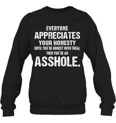 Are you looking for Funny Sweatshirt Hilarious and Funny Phone Cases or Sarcastic Funny Sweatshirt For Women Fashion? You are in right place. Your will get the Best Cool Funny Sweatshirt Womens Fashion in here. We have Awesome Sweatshirt Style with 100% Satisfaction Guarantee on Sweatshirt Season.Printed in a different high resolution using proprietary color transfer technology in the USA. Lasting of hundred washes Guaranteed. Sassy Quotes, Funny Quotes, Sassy Sayings, Funny Phone Cases, Sarcastic Shirts, Sarcasm Humor, Funny Sweatshirts, Honesty, Hilarious