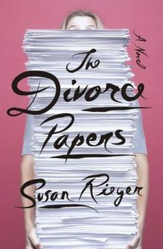 Susan Rieger - The Divorce Papers - Book Review | BookPage