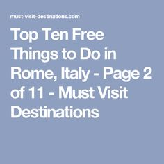 Top Ten Free Things to Do in Rome, Italy - Page 2 of 11 - Must Visit Destinations