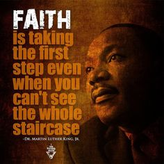 "Martin Luther King Jr.'s quote : ""Faith"""