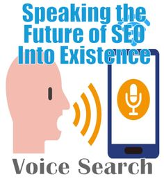 Speaking The Future Of Search Engine Optimization (SEO) Into Existence - Voice Search - Purpose Driven Promotion - Kelowna SEO firm. Seo Tutorial, Search Engine Marketing, Siri, Artificial Intelligence, Search Engine Optimization, Internet Marketing, Advent, The Voice