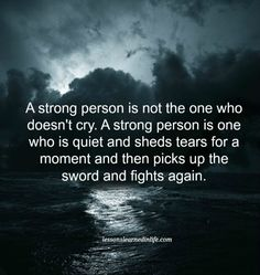 Lessons Learned in Life | Being a strong person.