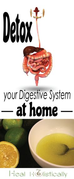 Detox your digestive system, at home