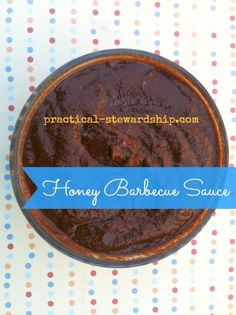 Honey BBQ Sauce: 1/2 cup tomato sauce,  1/4 cup molasses,  1 t apple cider vinegar,  1 t Worcestershire sauce,  4 T paprika,  2 garlic cloves, minced,  1 t onion powder,  1 t Himalayan Salt, or sea salt,  1/8 t crushed pepper flakes,  dash of Cayenne pepper