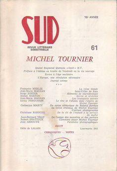 #littérature : Revue Sud numéro 61 : Michel Tournier.  Revue littéraire bimestrielle n°61, 16è année, 02/1986. 260 pp. brochées.