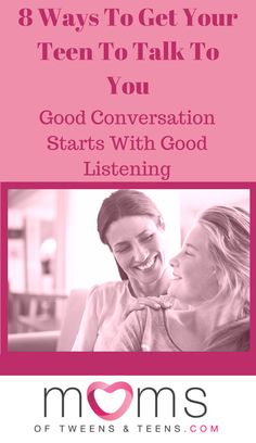 Talking to teenagers can be a challenge. Here are 8 ways to get your teen or tween to talk to you. Most importantly, how you should listen to your teen!