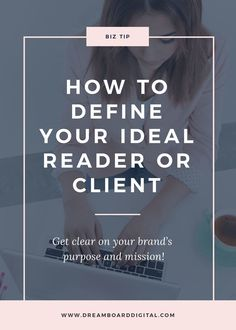 How To Define Your Ideal Reader Or Client — Dream Board Digital Business Branding, Business Tips, Online Business, Inbound Marketing, Business Marketing, Content Marketing, Digital Marketing, Brand Purpose, Online Blog
