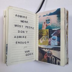 """Van journal - """"Admire more, most people don't admire enough,"""" life quote vincent van gogh Pretty Words, Beautiful Words, Cool Words, Kunstjournal Inspiration, Art Journal Inspiration, Journal Ideas, Motivation Inspiration, Positive Inspiration, My Journal"""