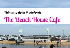 Things to do in Mudeford: The Beach House Cafe - Mum's the Boss Beach Cafe, Stuff To Do, Random Stuff, Things To Do, Bournemouth, Best Blogs, Great View, Glutenfree, Sin Gluten