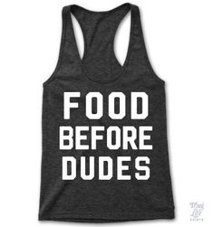 Food before dudes!
