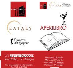 AperiLibri Libreria Ambasciatori Coop Bologna - Bar Eataly - aprile e maggio 2015