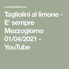 Tagliolini al limone - E' sempre Mezzogiorno 01/04/2021 - YouTube Math Equations, Youtube, Youtubers, Youtube Movies