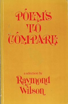 Poems to Compare (1966) edited Raymond Wilson. This collection had a lot of poems I hadn't read before, as well as many old favourites. Poems are grouped in twos and threes by subject matter. Very interesting collection, as well as an interesting way to read them. Finished 24th Aug 2014, first read, bedtime reading for some months.