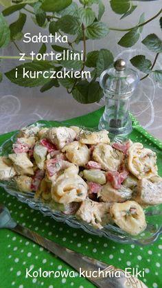 Kolorowa kuchnia Elki: Sałatka z tortellini i kurczakiem